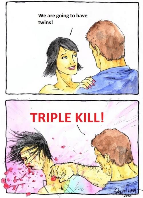 Triple Kill.